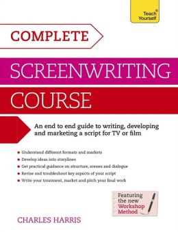 Screenwriting: A Complete Teach Yourself Creative Writing Course