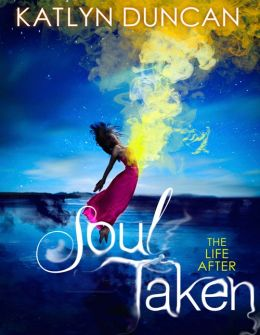 Soul Taken (The Life After trilogy - Book 1)
