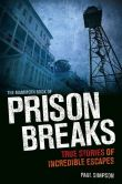 Book Cover Image. Title: The Mammoth Book of Prison Breaks, Author: Paul Simpson
