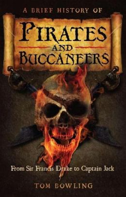 A Brief History of Pirates and Buccaneers