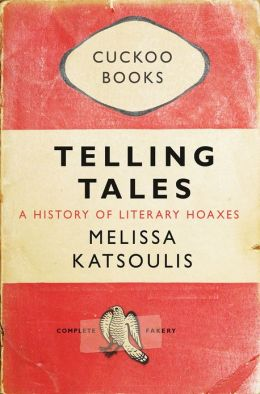 Telling Tales: A History of Literary Hoaxes