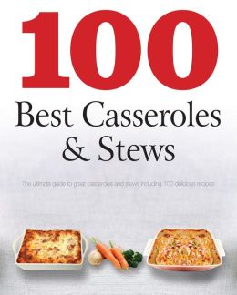 100 Best Casseroles & Stews (Love Food) (PagePerfect NOOK Book)