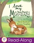 Book Cover Image. Title: I Love My Mommy, Author: David Bedford