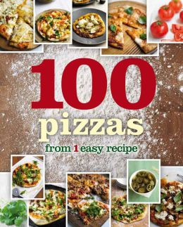 100 Pizzas From 1 Easy Recipe