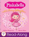 Book Cover Image. Title: Pinkabella and the Fairy Goldmother (Parragon Read-Along), Author: Gillian Rogerson
