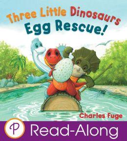 Three Little Dinosaurs Egg Rescue! (Parragon Read-Along)