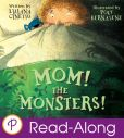 Book Cover Image. Title: Mom! The Monsters!, Author: Lilliana Cinetto