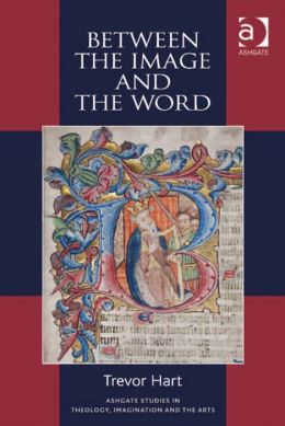 Between the Image and the Word : Theological Engagements with Imagination, Language and Literature