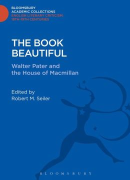 The Book Beautiful: Walter Pater and the House of Macmillan