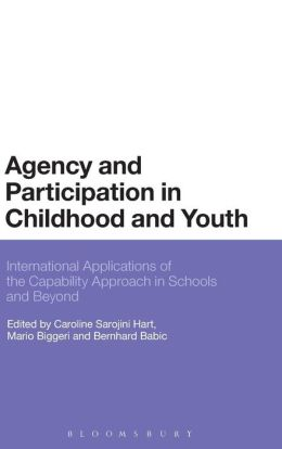 Agency and Participation in Childhood and Youth: International Applications of the Capability Approach in Schools and Beyond