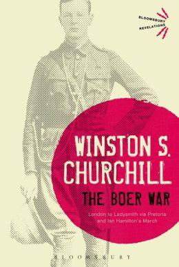 The Boer War: London to Ladysmith via Pretoria and Ian Hamilton's March