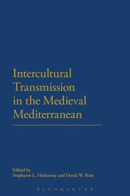 Intercultural Transmission in the Medieval Mediterranean