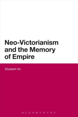 Neo-Victorianism and the Memory of Empire