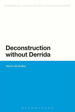 Deconstruction without Derrida