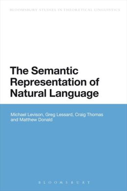 The Semantic Representation of Natural Language