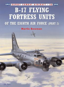 B-17 Flying Fortress Units of the Eighth Air Force (part 2)