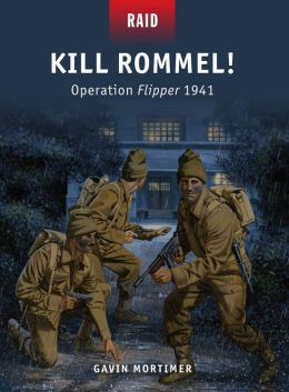 Kill Rommel! - Operation Flipper 1941
