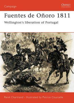 Fuentes de Oñoro 1811: Wellington's liberation of Portugal