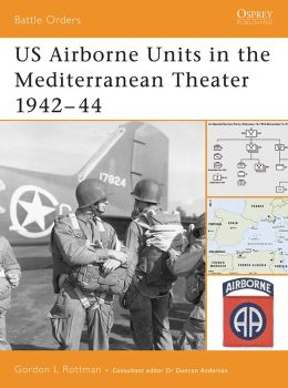 US Airborne Units in the Mediterranean Theater 1942-44
