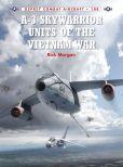 Book Cover Image. Title: A-3 Skywarrior Units of the Vietnam War, Author: Rick Morgan