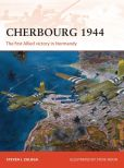 Book Cover Image. Title: Cherbourg 1944:  The first Allied victory in Normandy, Author: Steven J. Zaloga