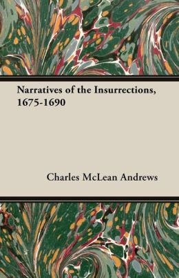 Narratives of the Insurrections, 1675-1690