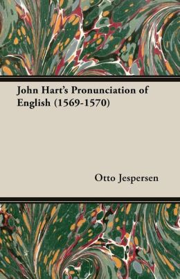 John Hart's Pronunciation of English (1569-1570)
