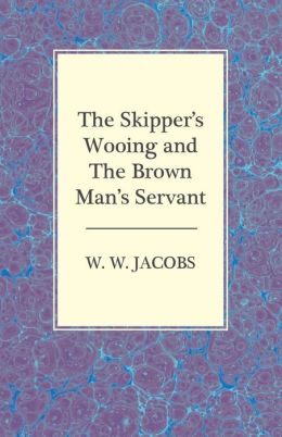 The Skipper's Wooing and the Brown Man's Servant