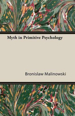 Myth in Primitive Psychology