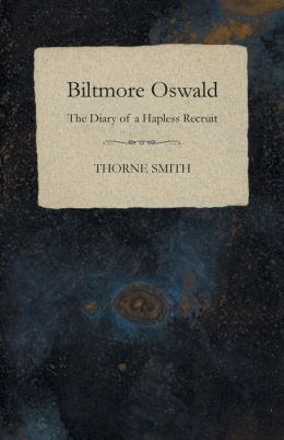 Biltmore Oswald - The Diary of a Hapless Recruit