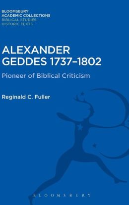 Alexander Geddes 1737-1802: Pioneer of Biblical Criticism