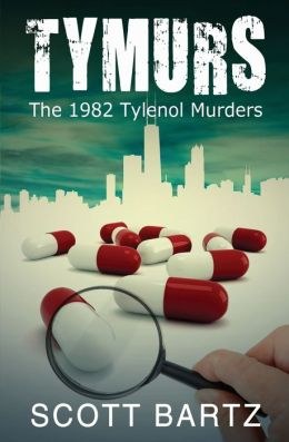 Tymurs: The 1982 Tylenol Murders (Tymurs, Book 1)