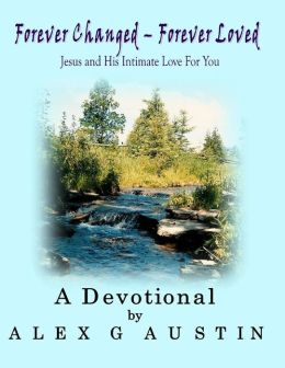 Forever Changed - Forever Loved: Jesus and His Intimate Love for You