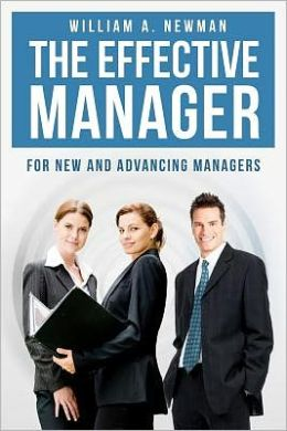 The Effective Manager: For New and Advancing Managers