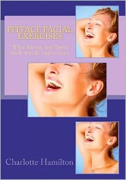 Fitface Facial Exercises: The Book on Face and Neck Exercises