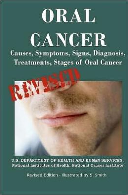 Oral Cancer: Causes, Symptoms, Signs, Diagnosis, Treatments, Stages of Oral Cancer