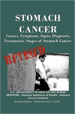 Stomach Cancer: Causes, Symptoms, Signs, Diagnosis, Treatments, Stages of Stomach Cancer