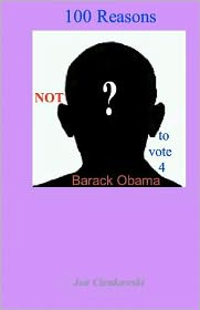 100 Reason Not to Vote 4 Barack Obama