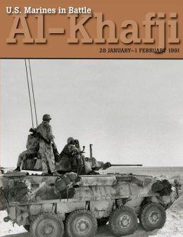 U. S. Marines in Battle Al-Khafji: 28 January - 1 February 1991