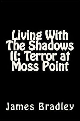 Living with the Shadows II: Terror at Moss Point: Terror at Moss Point