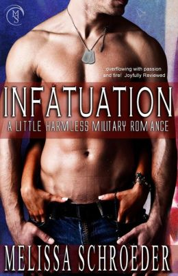 Infatuation: a Little Harmless Military Romance: A Little Harmless Military Romance 1