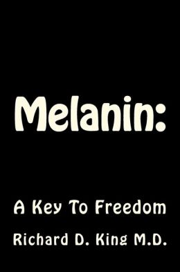 Melanin: A Key to Freedom