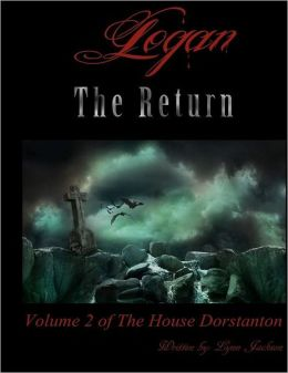 Logan the Return: Book II of the House Dorstanton