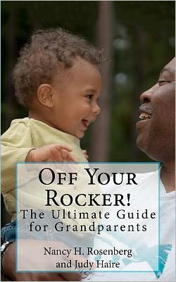 Off Your Rocker!: The Ultimate Guide for Grandparents