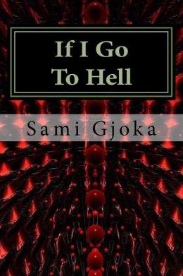 If I Go to Hell: Nëse Shkoj Në Ferr