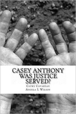 Casey Anthony Was Justice Served?