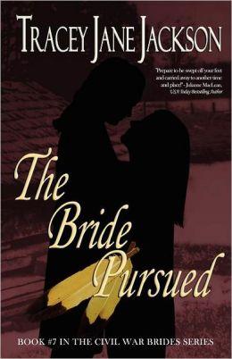 The Bride Pursued: The Civil War Brides Series