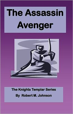 The Assassin Avenger: The Knights Templar Series
