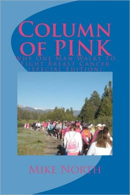 Column of PINK: Why I Walk to Fight Breast Cancer (3rd Edition)