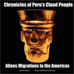Chronicles of Peru's Cloud People: Alien Migrations to the Americas